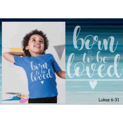 Kinder T-shirt Born to be loved