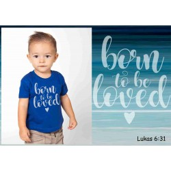 Baby t-shirt Born to be loved
